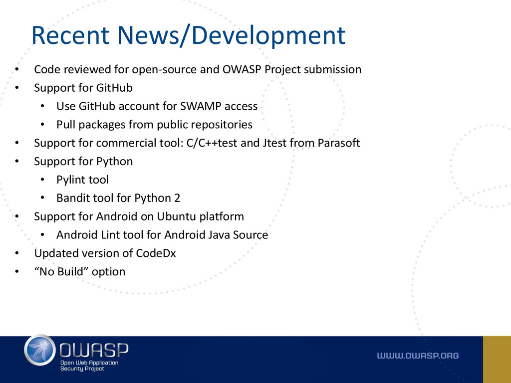Recent News/Development • Code reviewed for ope...
