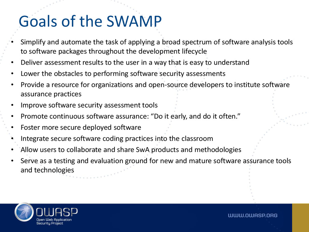 Goals of the SWAMP • Simplify and automate the ...