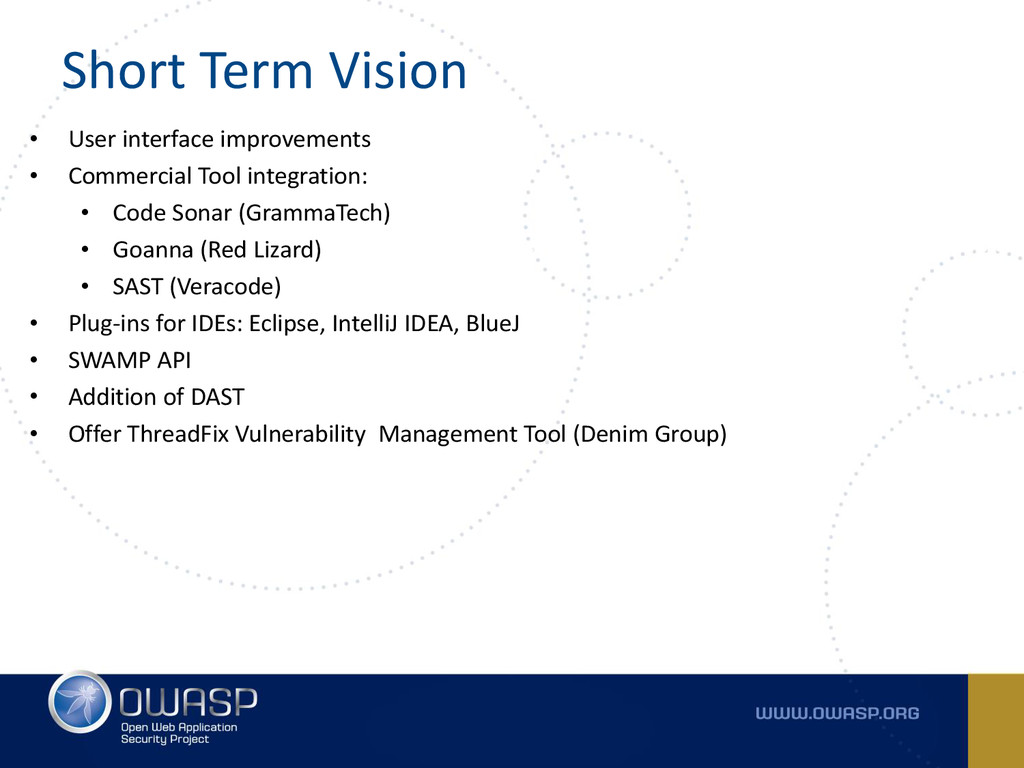 Short Term Vision • User interface improvements...