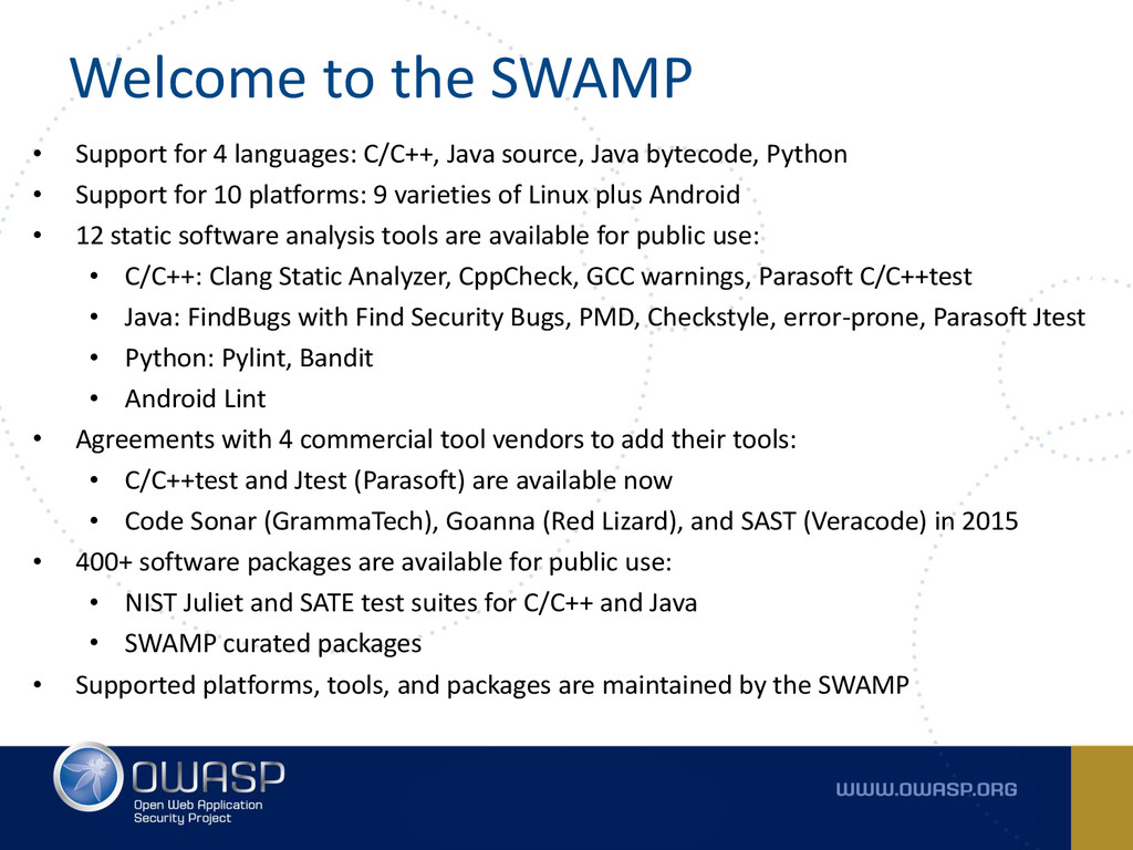 Welcome to the SWAMP • Support for 4 languages:...