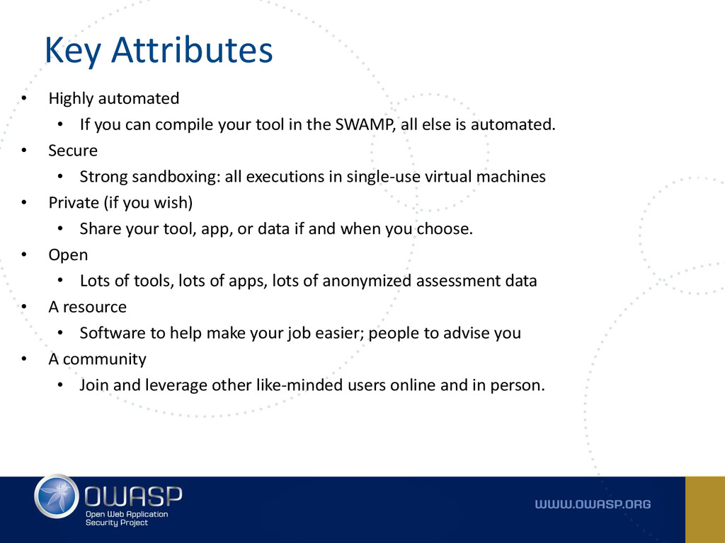 Key Attributes • Highly automated • If you can ...