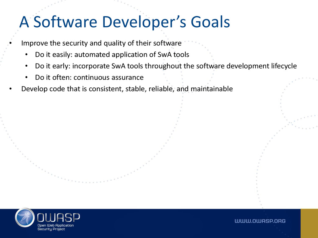 A Software Developer's Goals • Improve the secu...
