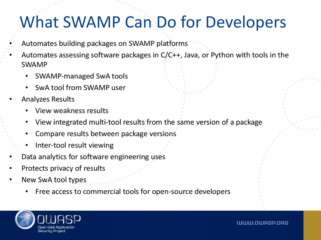 What SWAMP Can Do for Developers • Automates bu...