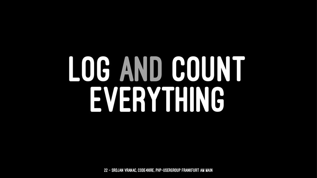 LOG AND COUNT EVERYTHING 22 — Srdjan Vranac, Co...