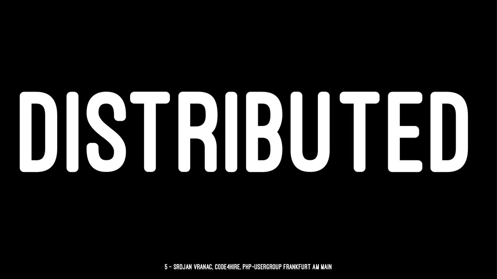 DISTRIBUTED 5 — Srdjan Vranac, Code4Hire, PHP-U...