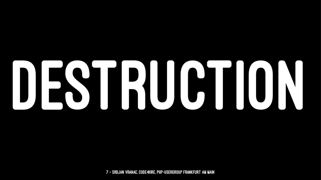 DESTRUCTION 7 — Srdjan Vranac, Code4Hire, PHP-U...