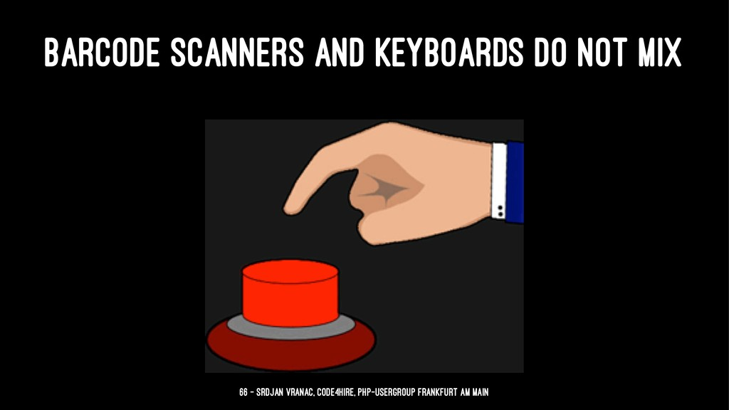 BARCODE SCANNERS AND KEYBOARDS DO NOT MIX 66 — ...