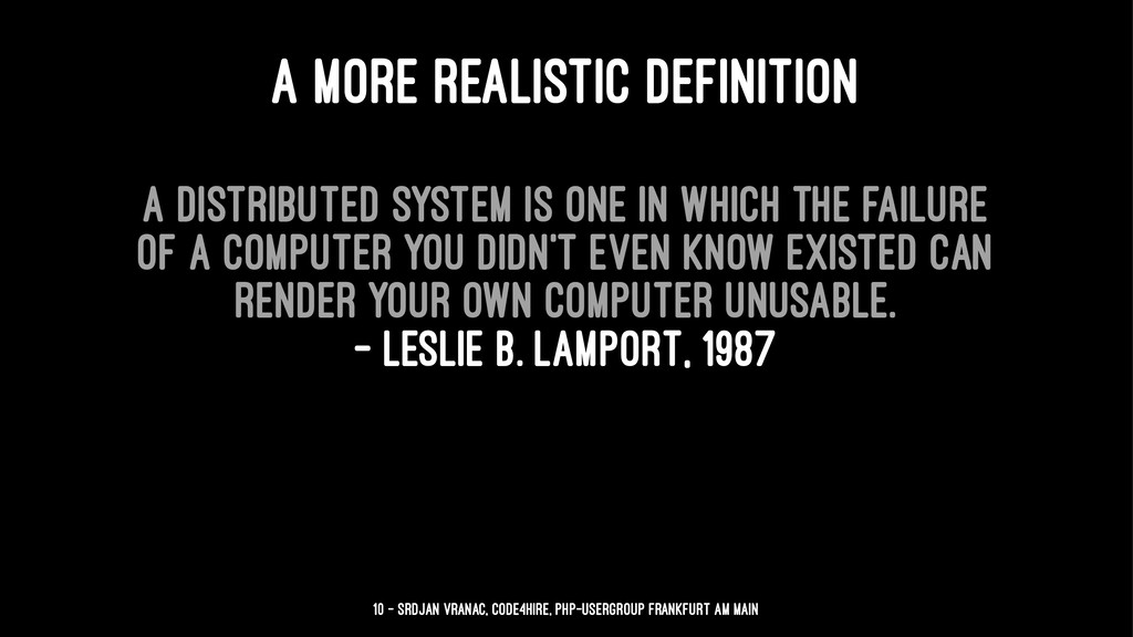 A MORE REALISTIC DEFINITION A distributed syste...