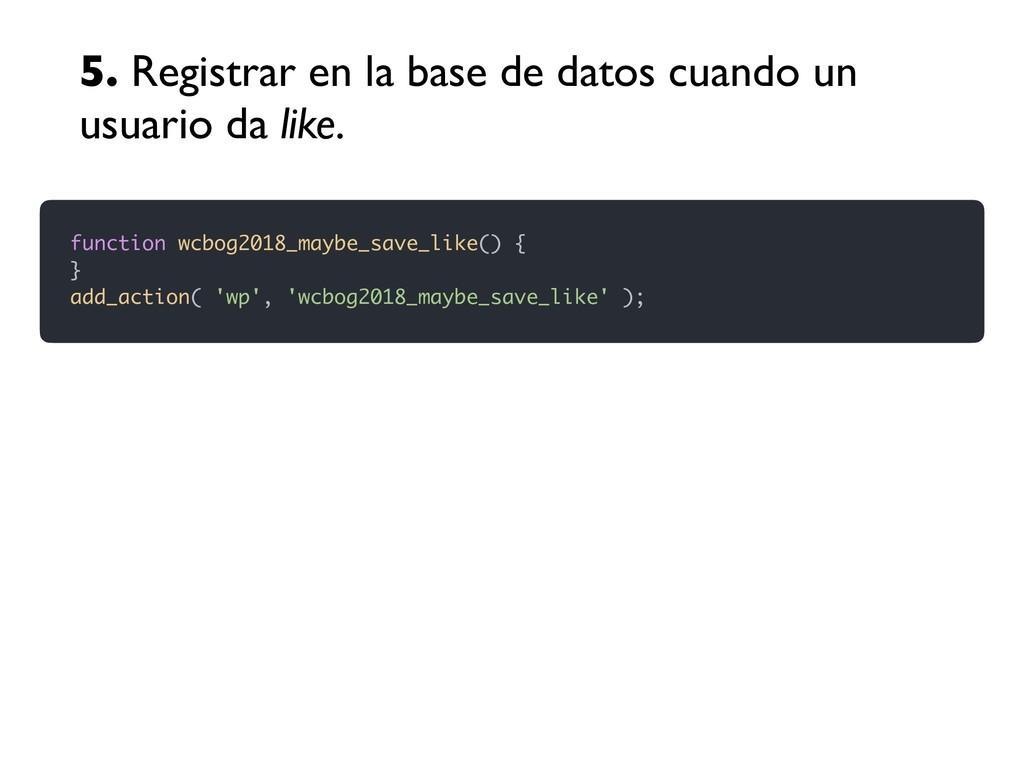 function wcbog2018_maybe_save_like() { } add_ac...