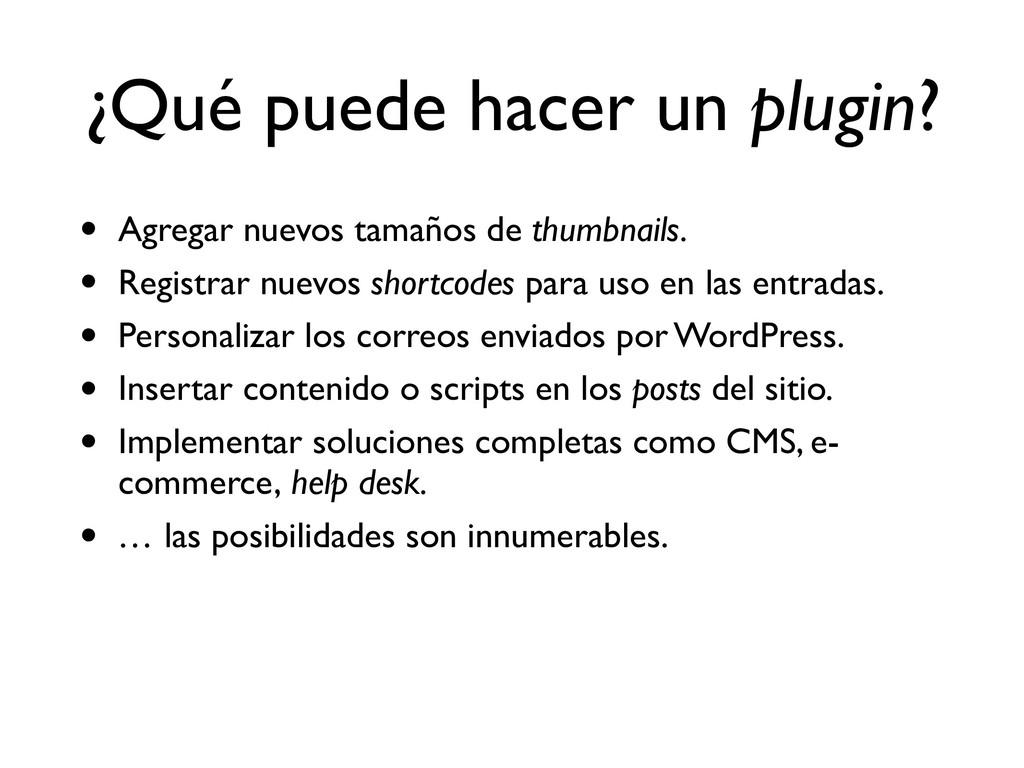 ¿Qué puede hacer un plugin? • Agregar nuevos ta...