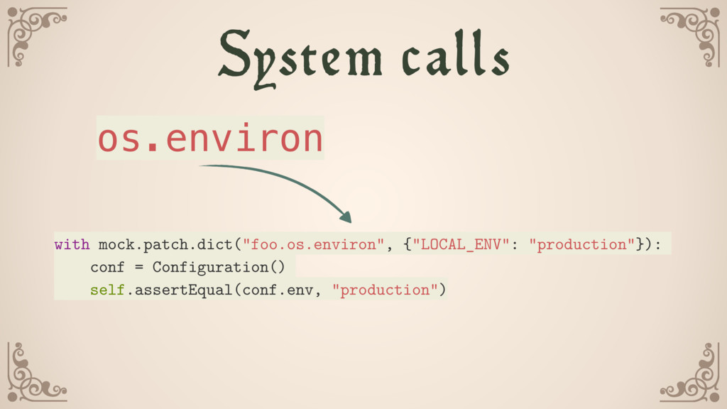 """System calls with mock.patch.dict(""""foo.os.envir..."""