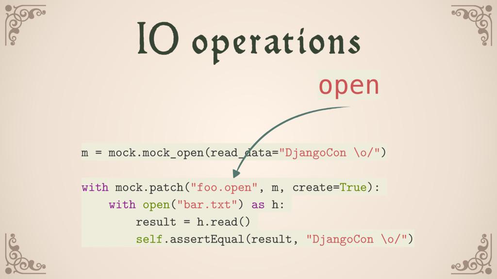 "IO operations m = mock.mock_open(read_data=""Dja..."