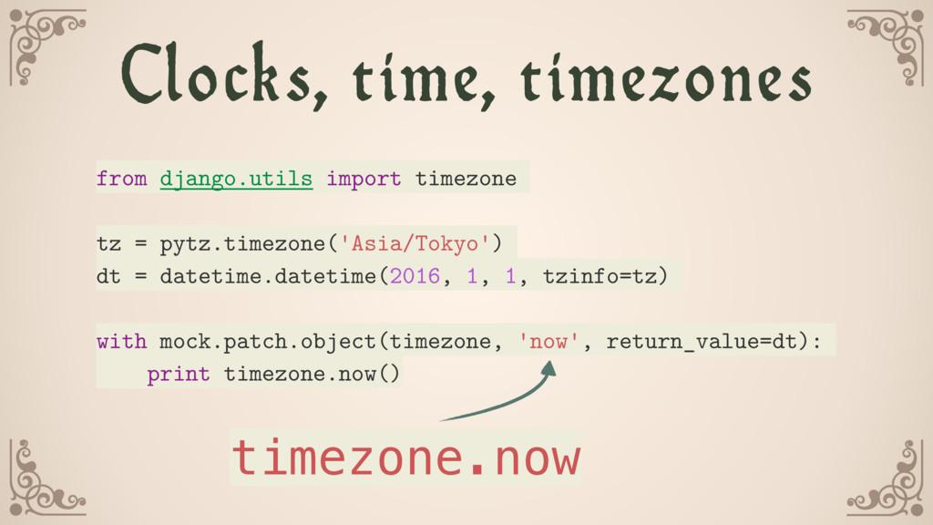Clocks, time, timezones from django.utils impor...