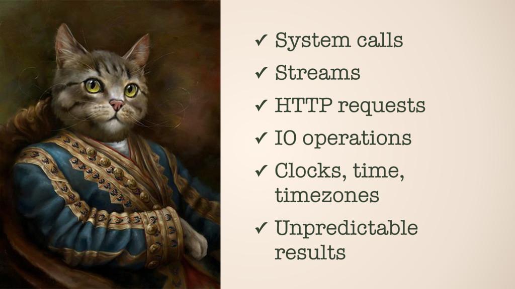 ✓ System calls ✓ Streams ✓ HTTP requests ✓ IO o...
