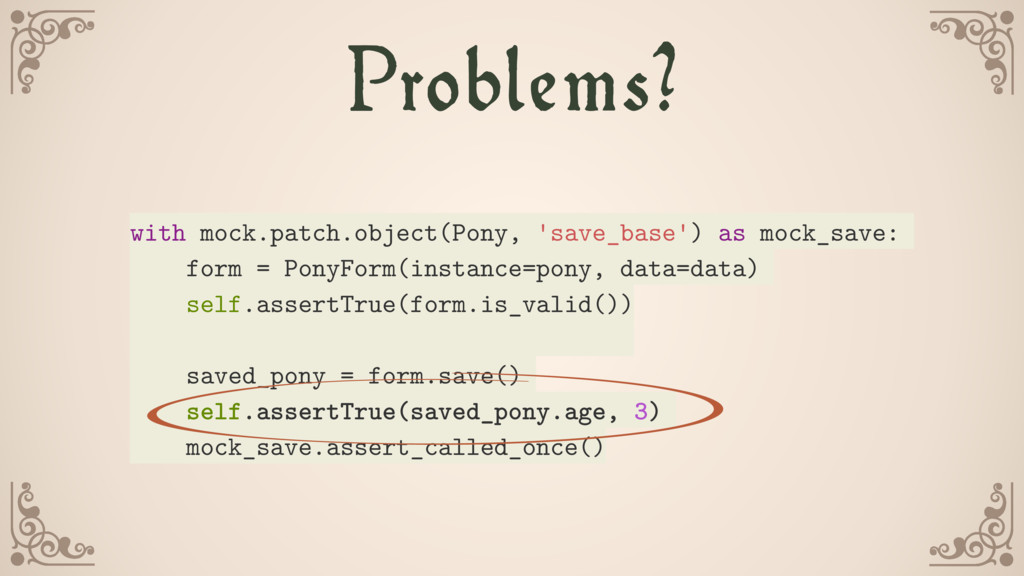 with mock.patch.object(Pony, 'save_base') as mo...