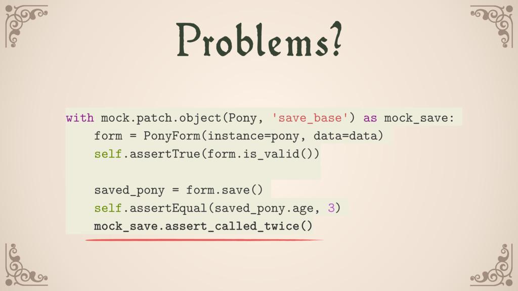 Problems? with mock.patch.object(Pony, 'save_ba...