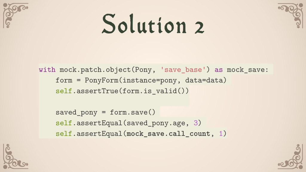 Solution 2 with mock.patch.object(Pony, 'save_b...