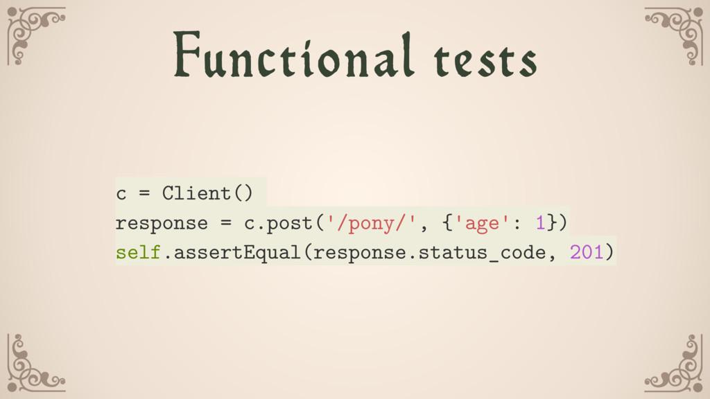 c = Client() response = c.post('/pony/', {'age'...
