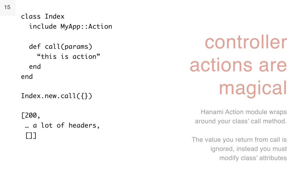 15 controller actions are magical Hanami Action...