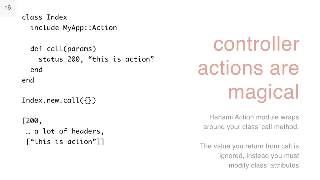 16 controller actions are magical Hanami Action...