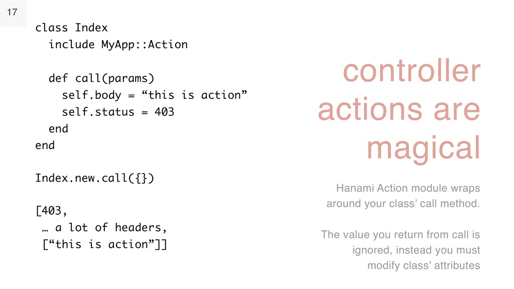 17 controller actions are magical Hanami Action...