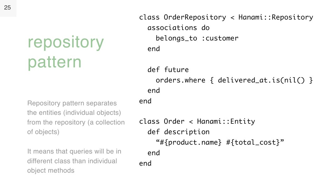 25 Repository pattern separates the entities (i...