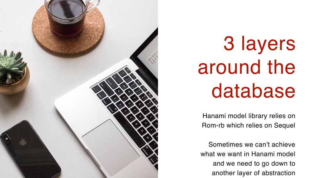 26 3 layers around the database Hanami model li...