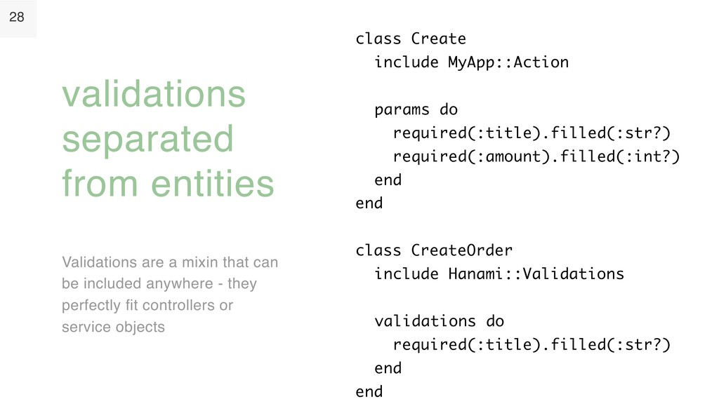 28 Validations are a mixin that can be included...