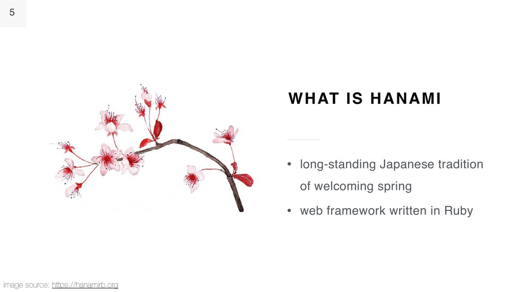 5 WHAT IS HANAMI • long-standing Japanese tradi...