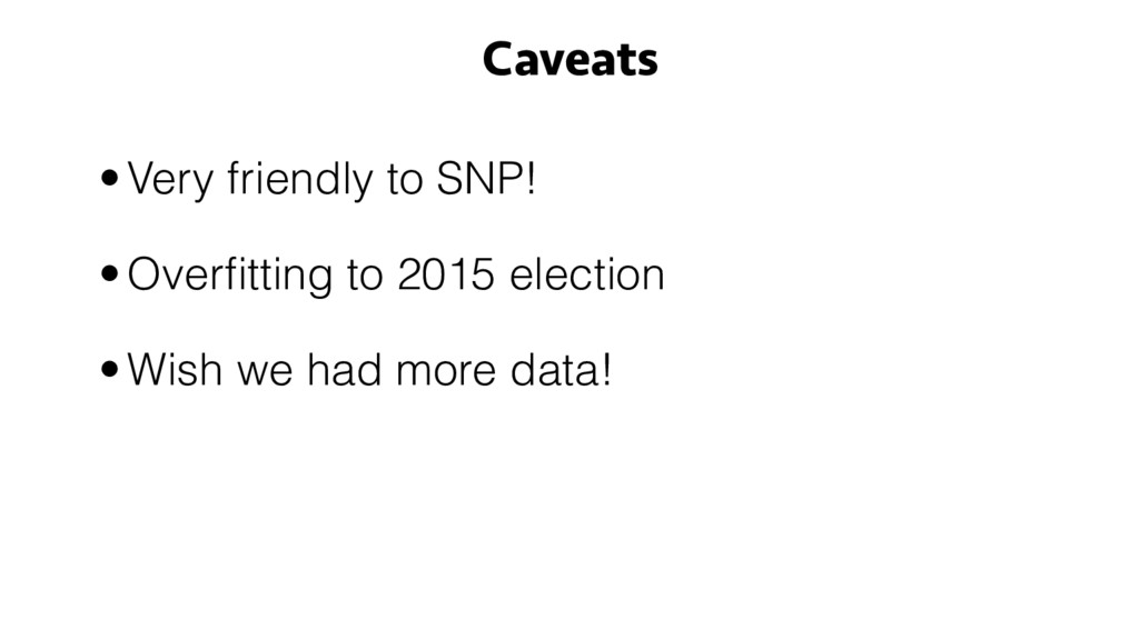 •Very friendly to SNP! •Overfitting to 2015 elec...