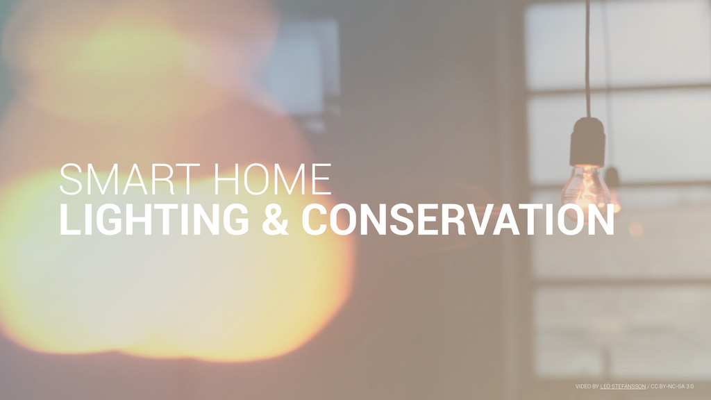 SMART HOME LIGHTING & CONSERVATION VIDEO BY LEÓ...