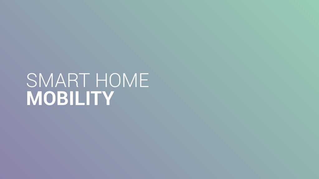 SMART HOME MOBILITY