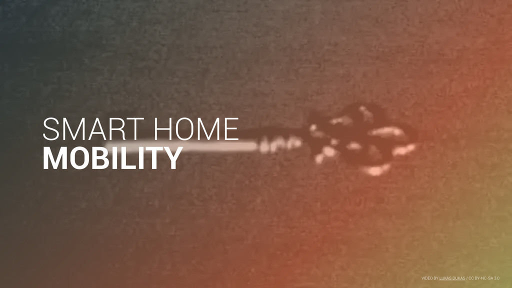SMART HOME MOBILITY VIDEO BY LUKAS DUKAS / CC B...