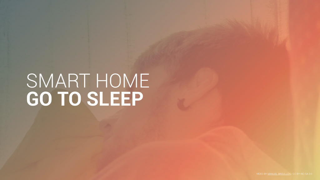 SMART HOME GO TO SLEEP VIDEO BY MANUEL BROULLÓN...