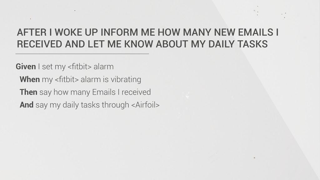 AFTER I WOKE UP INFORM ME HOW MANY NEW EMAILS I...