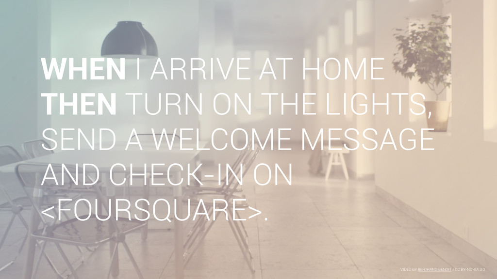 WHEN I ARRIVE AT HOME THEN TURN ON THE LIGHTS, ...