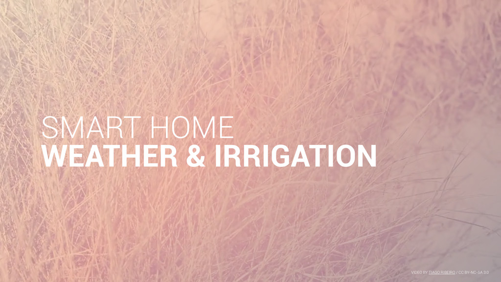 SMART HOME WEATHER & IRRIGATION VIDEO BY TIAGO ...