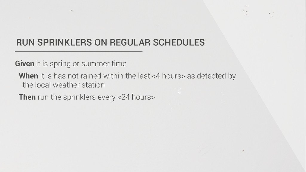 RUN SPRINKLERS ON REGULAR SCHEDULES Given it is...