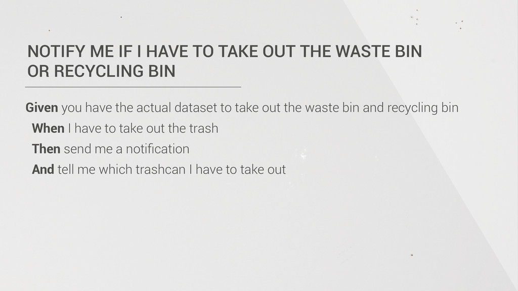 NOTIFY ME IF I HAVE TO TAKE OUT THE WASTE BIN ...