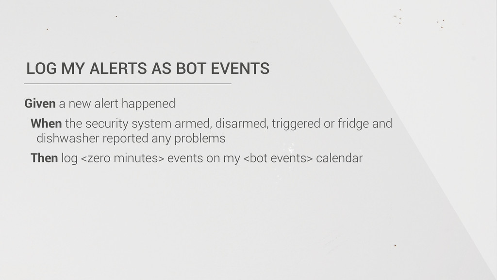 LOG MY ALERTS AS BOT EVENTS Given a new alert h...