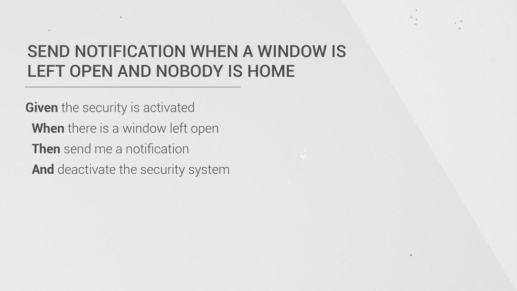 SEND NOTIFICATION WHEN A WINDOW IS LEFT OPEN AN...