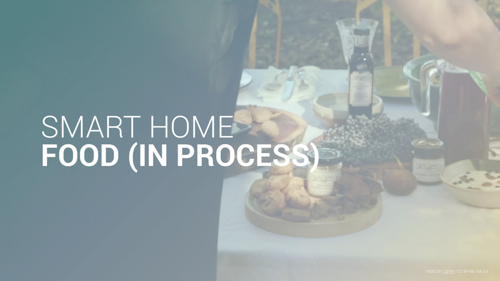 SMART HOME FOOD (IN PROCESS) VIDEO BY 12FPS / C...
