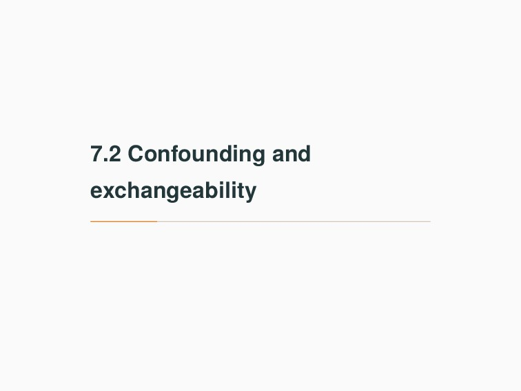 7.2 Confounding and exchangeability