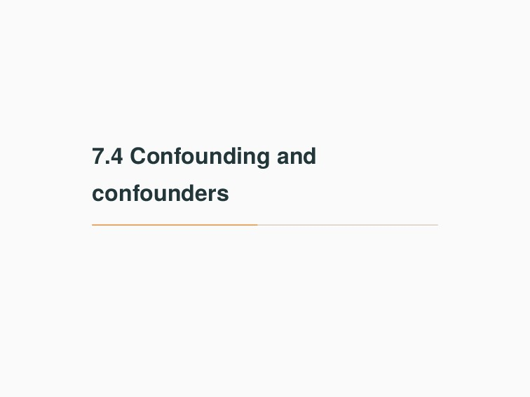 7.4 Confounding and confounders
