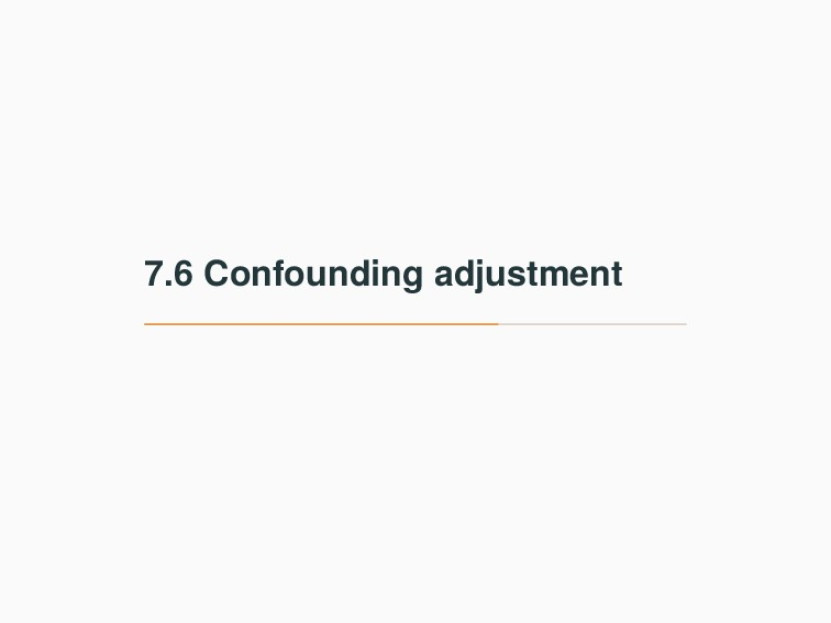 7.6 Confounding adjustment
