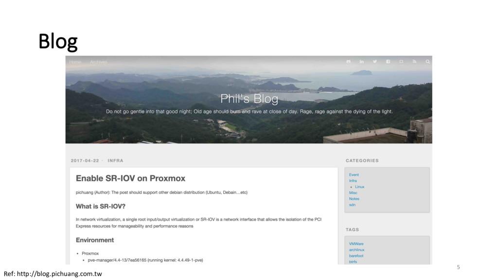 Blog Ref: http://blog.pichuang.com.tw 5
