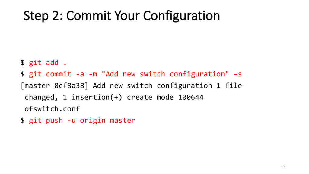 62 Step 2: Commit Your Configuration $ git add ...