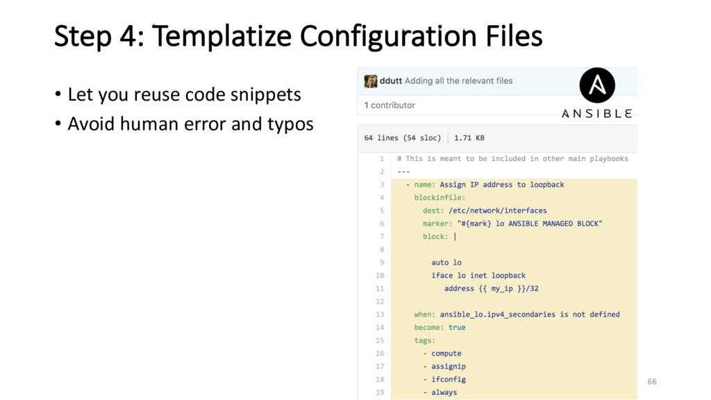 66 Step 4: Templatize Configuration Files • Let...