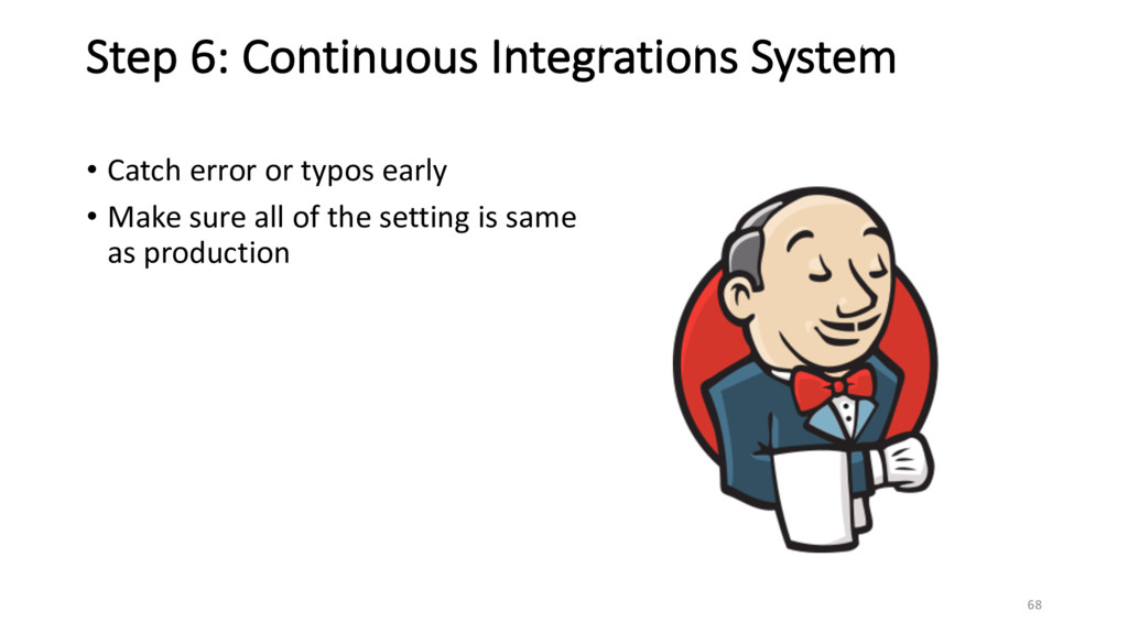 68 Step 6: Continuous Integrations System • Cat...