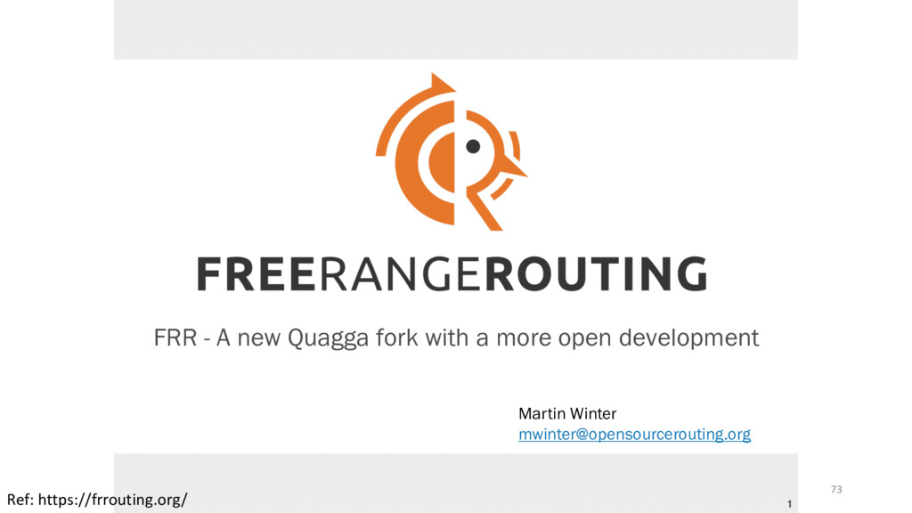 1 FRR - A new Quagga fork with a more open deve...